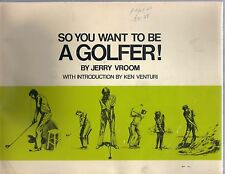 1973 So You Want to be a Golfer by Jerry Vroom with Ken Venturi