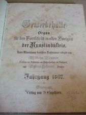 Gewerbehalle f.d.Fortschritt in allen Zweigen,12 Hefte,1867,gebunden,Bild.s.Text