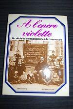 A l'encre violette, un siècle de vie quotidienne à la communale - Lamming