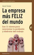 LA EMPRESA MÁS FELIZ DEL MUNDO : LAS 11 CLAVES PARA REINVENTAR TU PROFESIÓN Y...