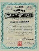 MEXICO C/16 HACIENDA DE ATLIXTAC Y ANEXAS, una acción valor $1,000 de 1910