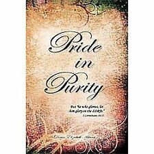 Pride in Purity : Solid Foundation by Denise Elizabeth Ashurst (2011, Paperback)