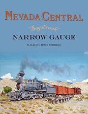 NEVADA CENTRAL Sagebrush Narrow Gauge -- (NEW HARDBOUND BOOK)