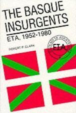 The Basque Insurgents : ETA, 1952-1980 by Robert P. Clark (1984, Hardcover)