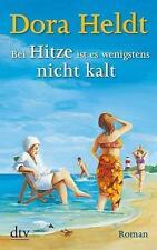Bei Hitze ist es wenigstens nicht kalt von Dora Heldt (2013, Taschenbuch)