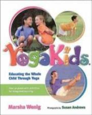 YogaKids : Educating the Whole Child Through Yoga by Marsha Wenig (2003,...