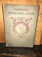 Carpenters Geographical Reader, North America. By Frank Carpenter 1898