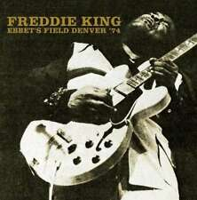 Freddie King - Ebbet's Field, Denver '74 NEW 2 x CD