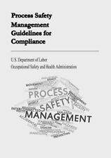 Process Safety Management Guidelines for Compliance by U. S. Department Labor...