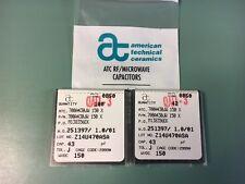 LOT OF (142) NEW  ATC  Multilayer Ceramic Capacitors  700A430JW150X 43pF, 150WDC