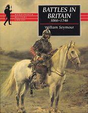 Battles in Britain 1066-1746 (Wordsworth 1999) William Seymour