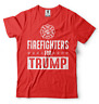 Firefighters for Trump T-shirt Donald Trump Political Shirt Republican party T