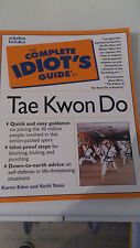The Complete Idiot's Guide to Tae Kwon Do (Anglais) - Eden & Yates