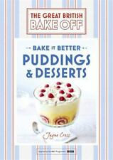 Great British Bake Off: Bake It Better - Puddings and Desserts by Jayne Cross...
