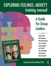 Exploring Feelings: Anxiety Training Manual: A Guide For Group Leaders.