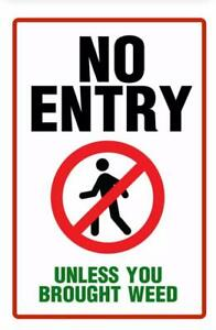 Metal Sign Warning No Entry Unless Brought Weed Store Shop Wall Home Gate Cave