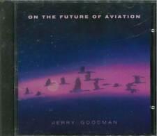 "JERRY GOODMAN ""On The Future Of Aviation"" CD-Album"