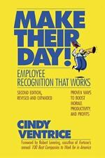 MAKE THEIR DAY Employee Recognition That Works by Cindy Ventrice 2009, Paperback