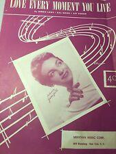 1953 LOVE EVERY MOMENT YOU LIVE LOWE JUNE VALLI RARE ORIGINAL SHEET MUSIC