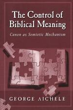 The Control of Biblical Meaning: Canon as Semiotic Mechanism, Aichele, George