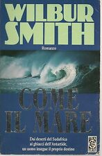 COME IL MARE - WILBUR SMITH - TEA 1995