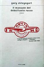 GARY SHTEYNWART IL MANUALE DEL DEBUTTANTE RUSSO MONDADORI 2003