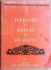 MUSIC BOOK: FOLKLORE FOR GUITAR by HY WHITE Finger Style Instruction (1959)
