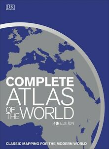 Complete Atlas of the World: Classic mapping for the modern world by DK