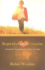 NEW Seguridad En Al Corazon (Secure in Heart): Venciendo La Inseguridad En La Vi