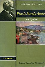 """* ANTONIO FOGAZZARO : """" Piccolo Mondo Antico e altre pagine """""""