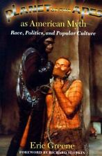 ERIC GREENE - Planet of the Apes as American Myth: Race, Politics, and Popular