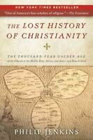 Lost History of Christianity : The Thousand-Year Golden Age of the Church in ...