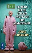 Le Vieux qui ne voulait pas feter son Anniversaire Jonas Jonasson Pocket Poche