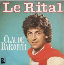"""45 TOURS / 7""""--CLAUDE BARZOTTI--LE RITAL / ENTRE C'QU'ON DIT ET CE QU'ON FAIT"""