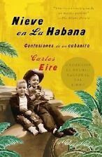 Nieve en La Habana: Confesiones de un cubanito Spanish Edition