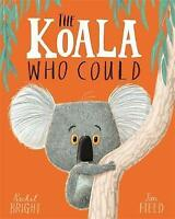 The Koala Who Could by Rachel Bright (Paperback, 2017)