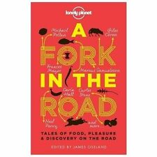 A Fork In The Road: Tales of Food, Pleasure and Discovery On The Road Lonely Pl