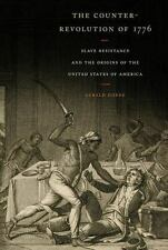 Counter-Revolution of 1776 : Slave Resistance and the Origins of the United S...