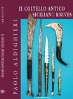 Antique Sicilian Knives, Il coltello antico siciliano and 21 italian Switchbl