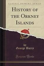 NEW History of the Orkney Islands (Classic Reprint) by George Barry