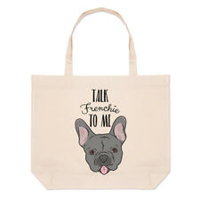 Talk Frenchie To Me French Bulldog Large Beach Tote Bag - Dog Funny Shoulder