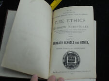 1892 ORGINAL The Ethics of Hebrew Scriptures by Issac and Adolph Moses