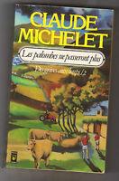 Des Grives Aux Loups T.2 ; Les Palombes Ne Passeront Plus - C. Michelet. Corrèze
