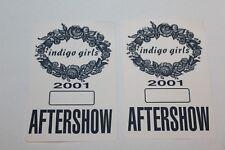 Indigo Girls  -  2 x Backstage Pass   - Free Postage -