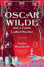 Oscar Wilde and a Game Called Murder: The Oscar Wilde Mysteries by Gyles Brandreth (Paperback, 2008)
