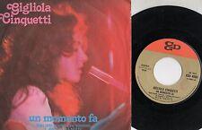 GIGLIOLA CINQUETTI disco 45 giri ITALY Un momento fa STAMPA ITALIANA 1977