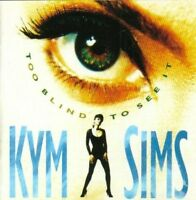 Kym Sims Too blind to see it (1992) [CD]