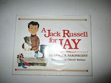 Nancy Nakonechny  A JACK RUSSELL terrier FOR JAY Ltd. 500 copies 1983 VG/VG dj