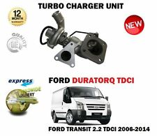 FOR FORD TRANSIT 2.2 TDCI BUS VAN CHASS 2198cc 2006-2014 NEW TURBO CHARGER UNIT