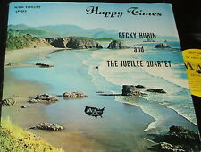 BECKY HUBIN & THE JUBILEE QUARTET Happy Times LP PRIVATE CHRISTIAN XIAN